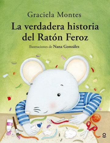 Portada La verdadera historia del Ratón Feroz