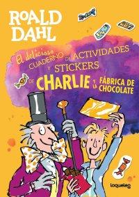 Portada El delicioso cuaderno de actividades y stickers de Charlie y la fábrica de chocolate