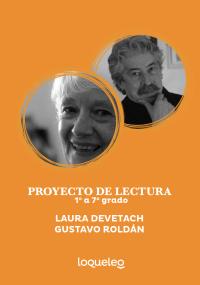 Portada Proyecto de lectura 1º a 7º grado: Laura Devetach y Gustavo Roldán
