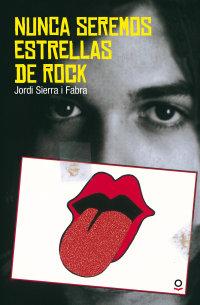 Portada Nunca seremos estrellas de rock