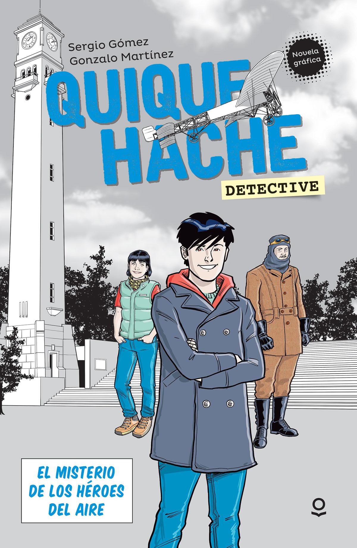 Quique Hache, detective. El misterio de los héroes del aire.