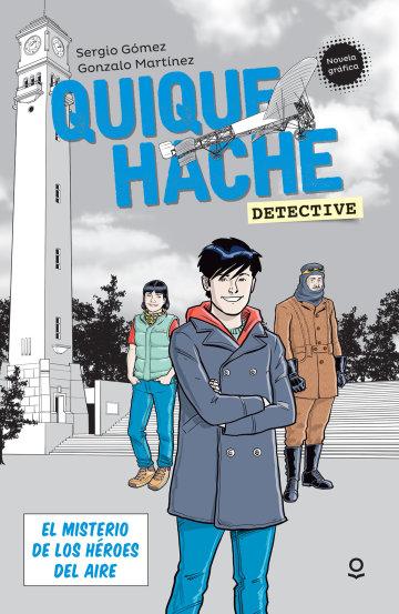 Portada Quique Hache, detective. El misterio de los héroes del aire.
