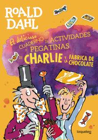 Portada El delicioso cuaderno de actividades y pegatinas de Charlie y la fábrica de chocolates