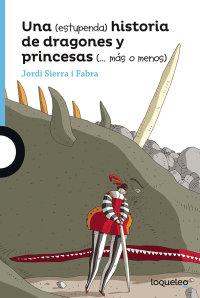 Portada Una (estupenda) historia de dragones y princesas (… más o menos)