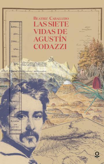 Portada Las siete vidas de Agustín Codazzi