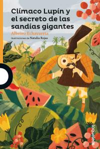 Portada Clímaco Lupín y el secreto de las sandías gigantes