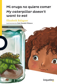 Portada Mi oruga no quiere comer / My Caterpillar Doesn´t Want to Eat