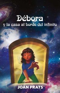 Portada Débora y la casa al borde del infinito