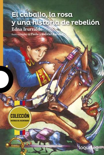 Portada El caballo, la rosa y una historia de rebelión