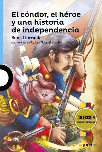 Portada El cóndor, el héroe y una historia de independencia