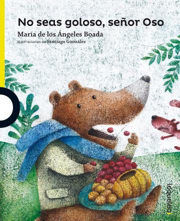 Portada No seas goloso, señor oso
