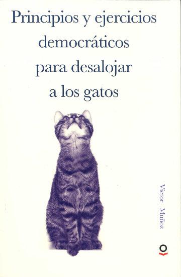 Portada Principios y ejercicios democráticos para desalojar a los gatos