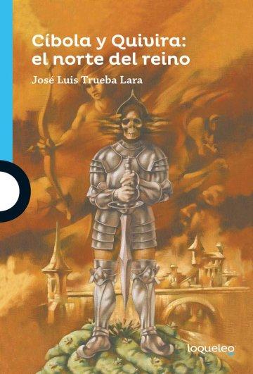 Portada Cíbola y Quivira: el norte del reino