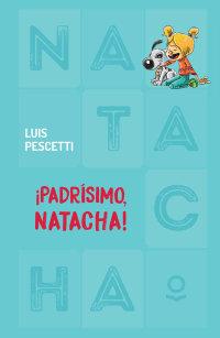 Portada ¡Padrísimo, Natacha!
