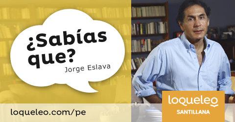 Jorge Eslava ¿Sabías que?