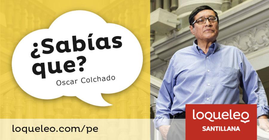 Oscar Colchado: ¿Sabías que?