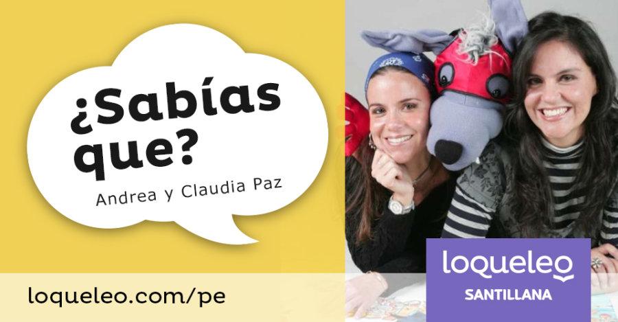 Andrea y Claudia Paz: ¿ Sabías que?