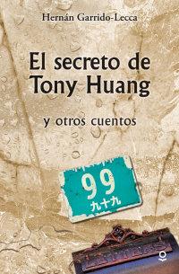 Portada El secreto de Tony Huang y otros cuentos