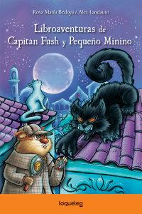 Portada Libroaventuras de Capitán Fush y Pequeño Minino