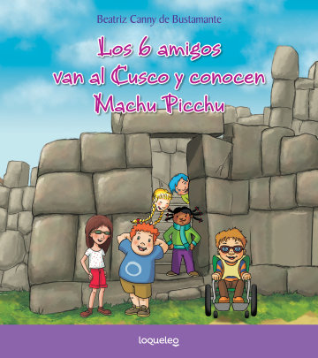 Portada Los 6 amigos van al Cusco y conocen Machu Picchu