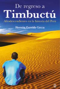 Portada De regreso a Timbuctú. Afrodescendientes en la historia del Perú