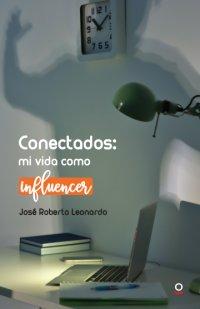 Portada Conectados: mi vida como influencer