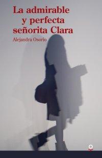 Portada La admirable y perfecta señorita Clara