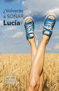 Portada ¿Volveras a soñar, Lucía?