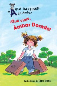 Cover ¡Qué viaje, Ámbar Dorado!
