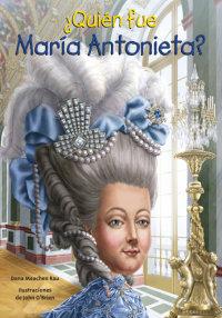 Cover ¿Quién fue María Antonieta?