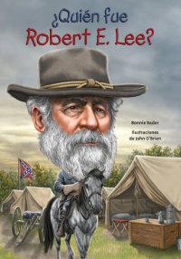 Cover ¿Quién fue Robert E. Lee?