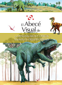 Cover El abecé visual de los dinosaurios y otros animales prehistóricos