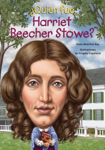 Cover ¿Quién fue Harriet Beecher Stowe?