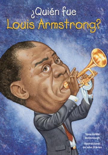 Cover ¿Quién fue Louis Armstrong?