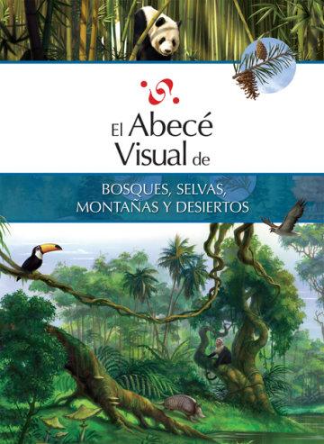 Cover El abecé visual de bosques, selvas, montañas y desiertos