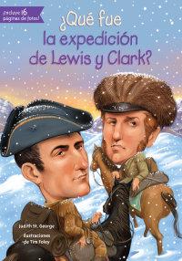 Cover ¿Qué fue la expedición de Lewis y Clark?