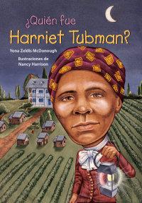 Cover ¿Quién fue Harriet Tubman?