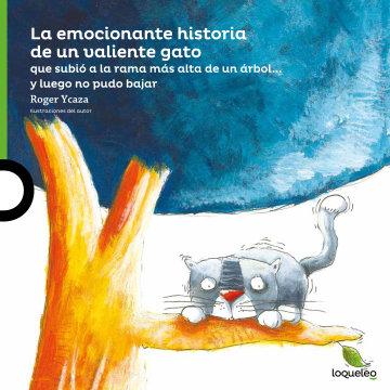 Cover La emocionante historia de un valiente gato que subió a la rama más alta de un árbol… y luego no pudo bajar