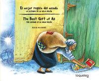 Cover El mejor regalo del mundo: la leyenda de la Vieja Belén (Bilingual Edition)