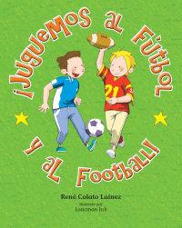 Cover ¡Juguemos al fútbol y al football!