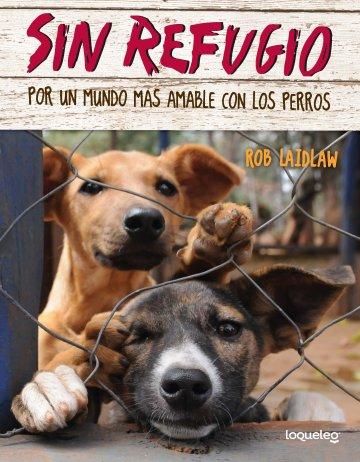 Cover Sin refugio: Por un mundo más amable con los perros