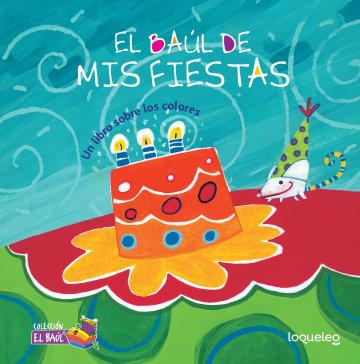Cover El baúl de mis fiestas: Un libro sobre los colores