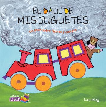 Cover El baúl de mis juguetes: Un libro sobre figuras y cuerpos