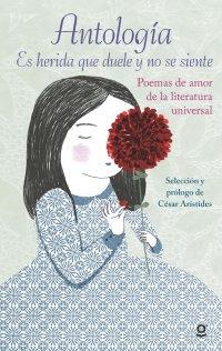 Cover Es herida que duele y no se siente (Antología de poemas de amor de la literatura universal)