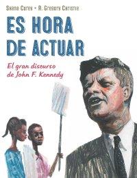Cover Es hora de actuar: El gran discurso de John F. Kennedy