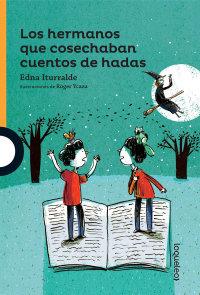 Cover Los hermanos que cosechaban cuentos de hadas