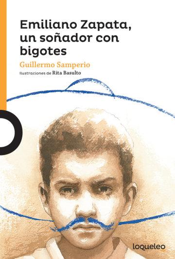 Cover Emiliano Zapata, un soñador con bigotes