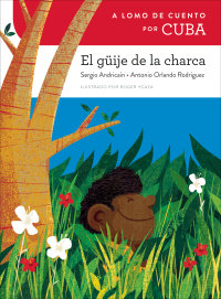 Cover A lomo de cuento por Cuba: El güije de la charca