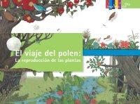 Cover El viaje del polen: La reproducción de las plantas