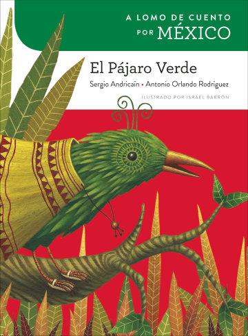 Cover A lomo de cuento por México: El pájaro verde